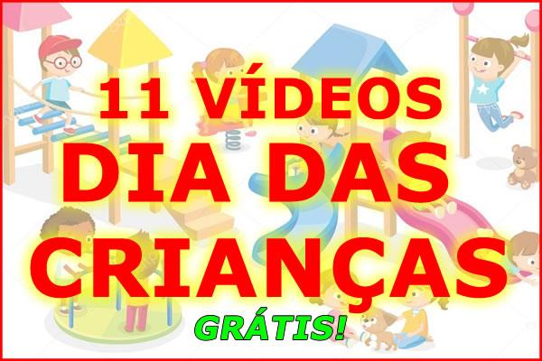 11 VIDEOS PARA O DIA DAS CRIANCAS