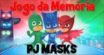 Jogo da Memória do PJ Masks para o dia das crianças