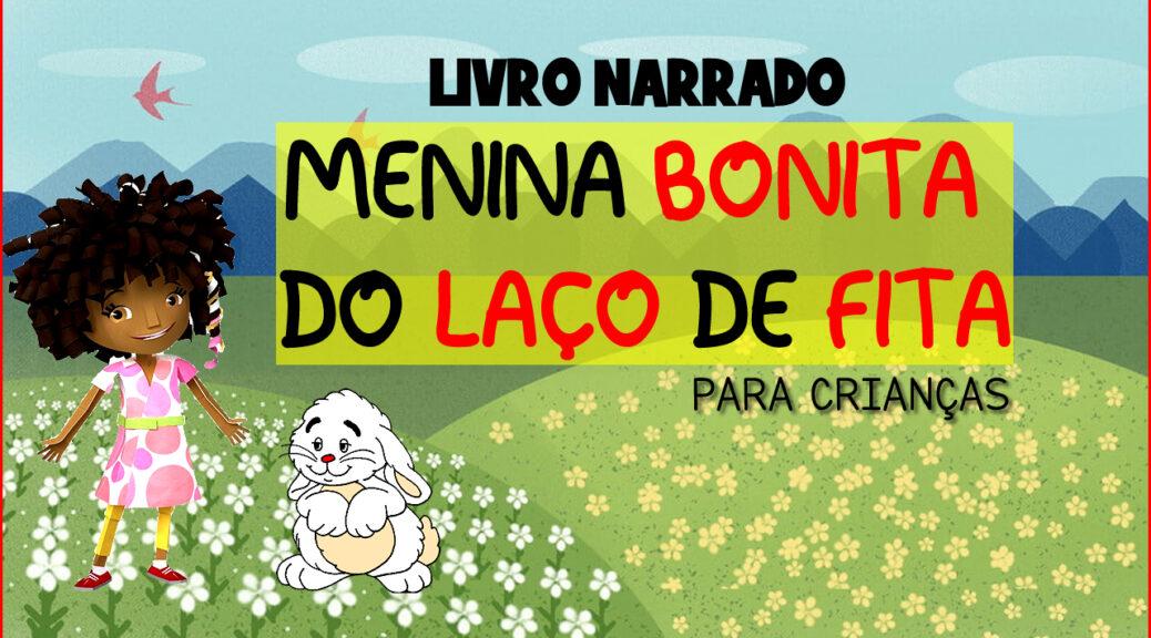Menina Bonita do Laço de Fita - Livro Narrado