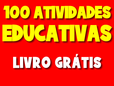 100 ATIVIDADES EDUCATIVAS LIVRO GRATIS