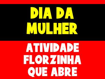 ATIVIDADE DO DIA DA MULHER
