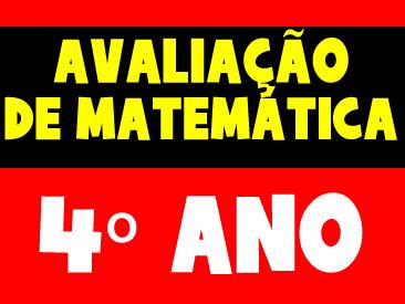 AVALIAÇÃO DE MATEMÁTICA PARA O PRIMEIRO BIMESTRE 4 ANO