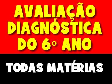AVALIAÇÃO DIAGNOSTICA DO 6 ANO TODAS MATERIAS