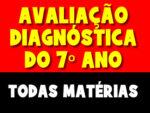 Avaliação Diagnóstica para o 7º Ano de todas as matérias