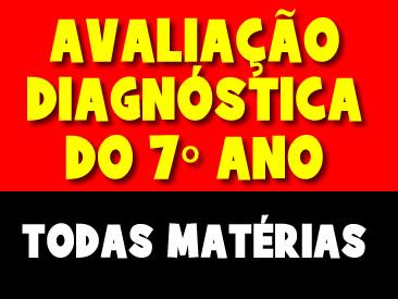 AVALIAÇÃO DIAGNOSTICA DO 7 ANO TODAS MATERIAS