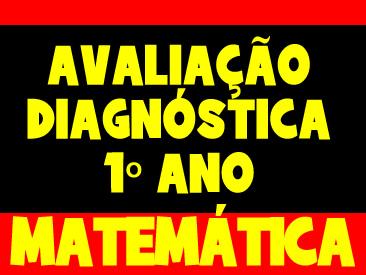 AVALIAÇÃO DIAGNOSTICA MATEMÁTICA 1 ANO