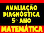 Avaliação Diagnóstica para o 5º Ano de Matemática