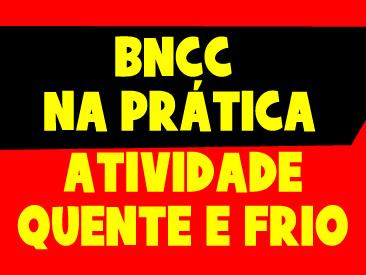 BNCC NA PRÁTICA - QUENTE E FRIO