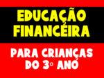 Atividades de Educação Financeira para o 3º Ano