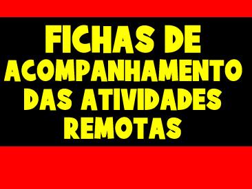 FICHAS DE ACOMPANHAMENTO DAS AULAS REMOTAS