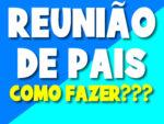 COMO FAZER REUNIÃO DE PAIS ONLINE E PRESENCIAL NA PANDEMIA DICAS INCRÍVEIS COM PASSO A PASSO