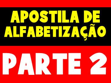 APOSTILA DE ALFABETIZAÇÃO PARTE 2