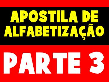 APOSTILA DE ALFABETIZAÇÃO PARTE 3
