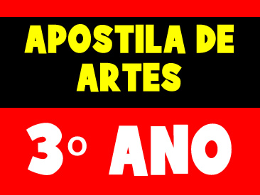APOSTILA DE ARTES 3 ANO