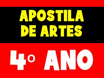 APOSTILA DE ARTES 4 ANO