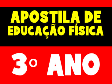 APOSTILA DE EDUCAÇÃO FÍSICA 3 ANO