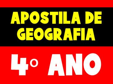 APOSTILA DE GEOGRAFIA 4 ANO