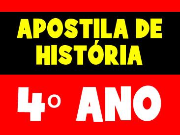 APOSTILA DE HISTORIA 4 ANO