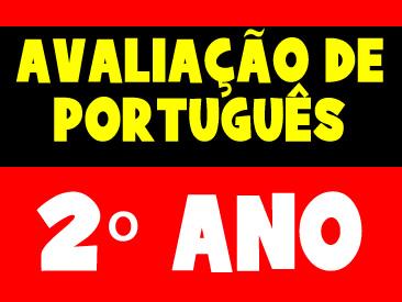 AVALIAÇÃO DE PORTUGUÊS 2 ANO