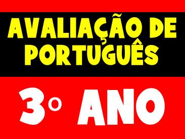 AVALIAÇÃO DE PORTUGUÊS 3 ANO