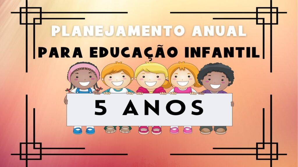 Planejamento anual para educação infantil 5 anos