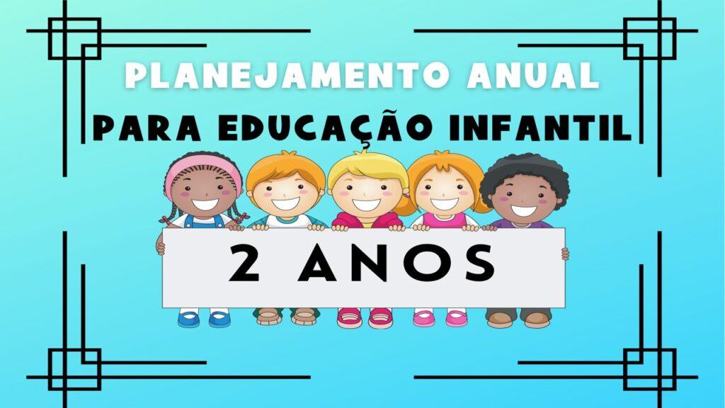 Planejamento anual para educação infantil creche 2 anos