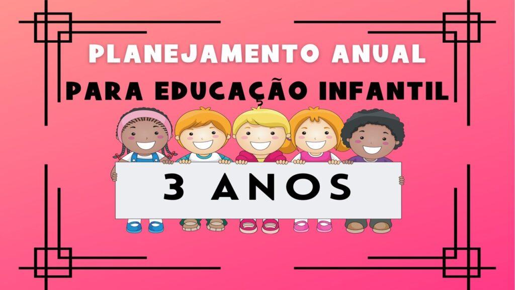 Planejamento anual para educação infantil creche 3 anos