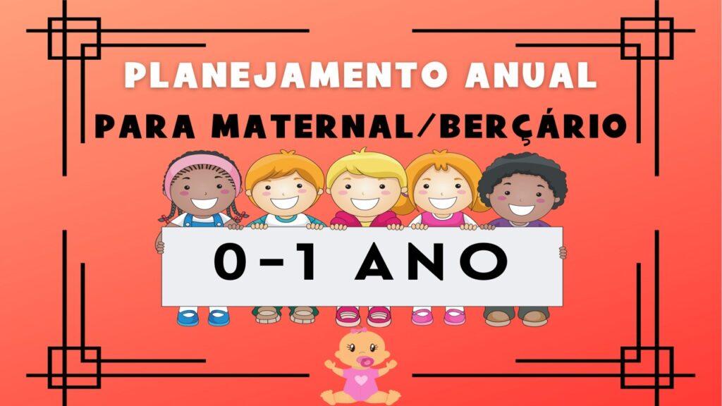 Planejamento anual para maternal berçário 0 a 1 ano