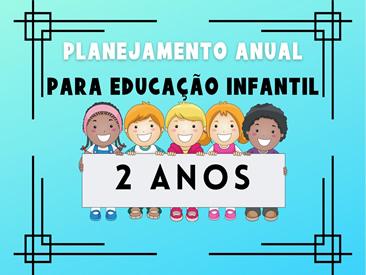 planejamento anual da educação infantil para 2 anos