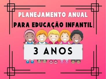 planejamento anual da educação infantil para 3 anos