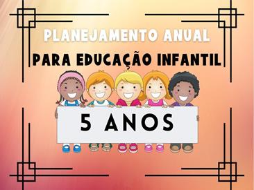 planejamento anual da educação infantil para 5 anos