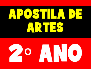 APOSTILA DE ARTES 2 ANO