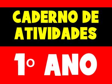 CADERNO DE ATIVIDADES PARA O 1 ANO