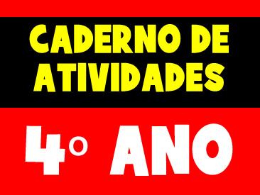 CADERNO DE ATIVIDADES PARA O 4 ANO
