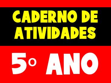 CADERNO DE ATIVIDADES PARA O 5 ANO
