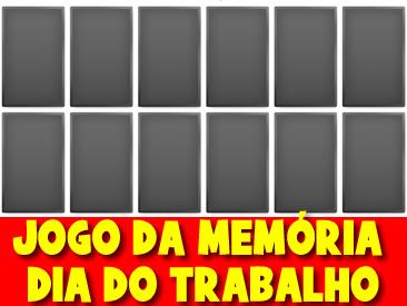 JOGO DA MEMÓRIA PARA O DIA DO TRABALHO