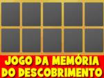 Jogo da Memória do Descobrimento do Brasil