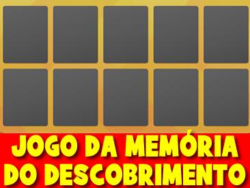 JOGO DA MEMORIA DO DESCOBRIMENTO
