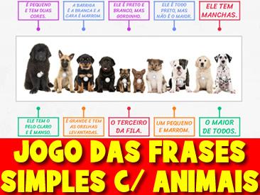 JOGO DAS FRASES SIMPLES COM OS ANIMAIS