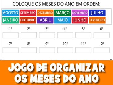 JOGO DE ORGANIZAR OS MESES DO ANO
