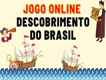 JOGO ONLINE DO DESCOBRIMENTO DO BRASIL
