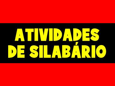 ATIVIDADES DE SILABÁRIO