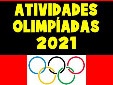 ATIVIDADES OLIMPÍADAS 2021