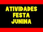 ATIVIDADE PARA FESTA JUNINA COM MOLDE