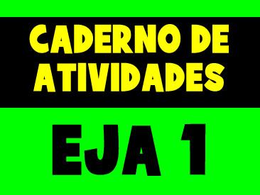 CADERNO DE ATIVIDADES PARA O EJA 1 PERIODO