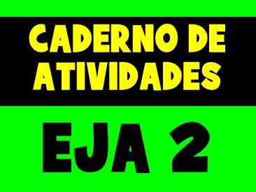 CADERNO DE ATIVIDADES PARA O EJA 2 PERIODO