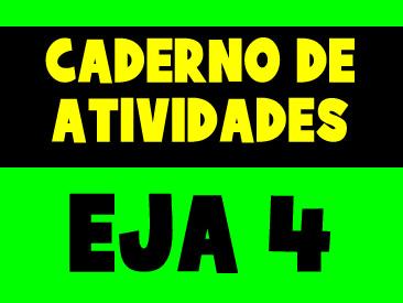 CADERNO DE ATIVIDADES PARA O EJA 4 PERIODO