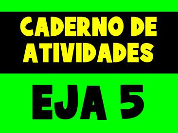 CADERNO DE ATIVIDADES PARA O EJA 5 PERIODO