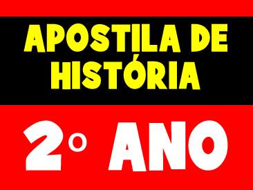 APOSTILA DE HISTÓRIA 2 ANO