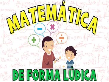 como trabalhar a matemática de forma lúdica
